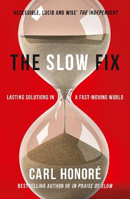 Slow Fix by Carl Honore