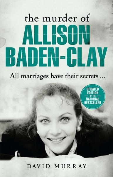 The Murder of Allison Baden-Clay by David Murray