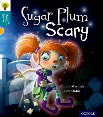 Oxford Reading Tree Story Sparks: Oxford Level  9: Sugar Plum Scary by Ciaran Murtagh