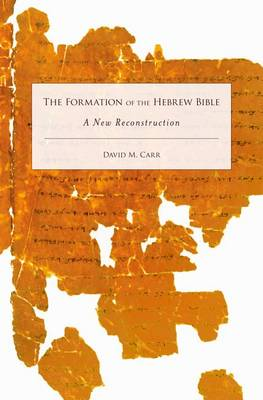Formation of the Hebrew Bible by David M. Carr