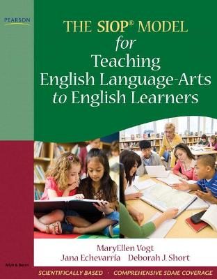 The SIOP Model for Teaching English Language-Arts to English Learners by MaryEllen Vogt
