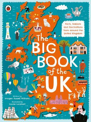 The Big Book of the UK: Facts, folklore and fascinations from around the United Kingdom by Imogen Russell Williams