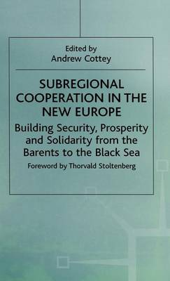 Subregional Cooperation in the New Europe by Andrew Cottey