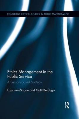 Ethics Management in the Public Service: A Sensory-based Strategy book
