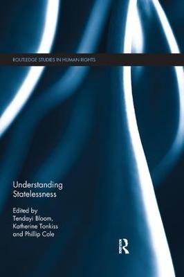 Understanding Statelessness by Tendayi Bloom