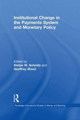 Institutional Change in the Payments System and Monetary Policy by Stefan W. Schmitz