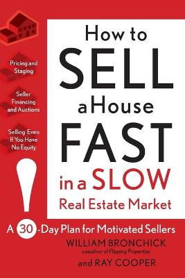 How to Sell a House Fast in a Slow Real Estate Market by William Bronchick