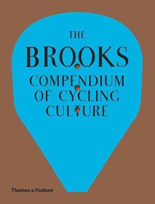 The Brooks Compendium of Cycling Culture by Fabio Fedrigo