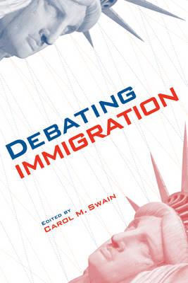 Debating Immigration by Carol M. Swain