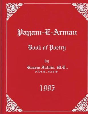 Payam-e-Arman: Book of Poetry by Fathie Kazem