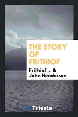 The Story of Frithiof by John Henderson