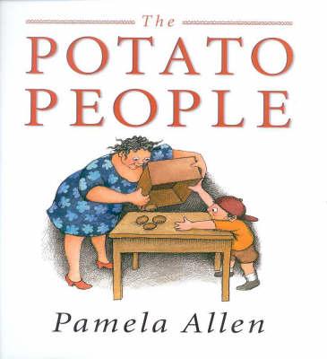 The The Potato People by Pamela Allen