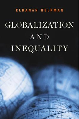 Globalization and Inequality by Elhanan Helpman