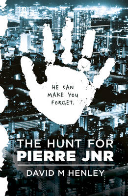 Hunt for Pierre Jnr by David M. Henley