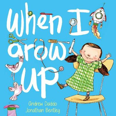 When I Grow Up (Big Book) by Andrew Daddo