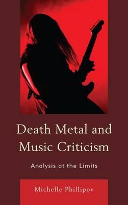 Death Metal and Music Criticism by Michelle Phillipov