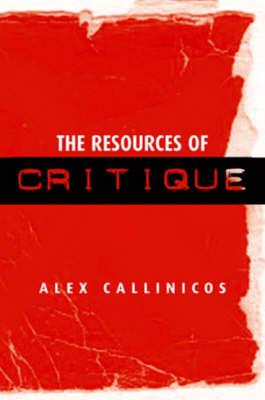 Resources of Critique by Alex Callinicos