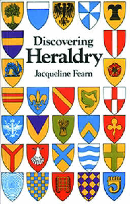 Discovering Heraldry by Jacqueline Fearn
