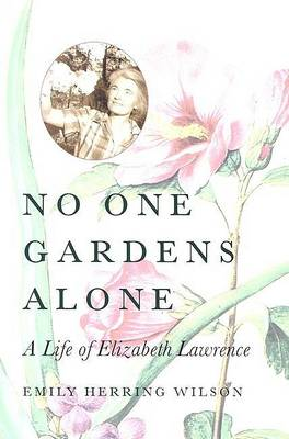 No One Gardens Alone by Emily Herring Wilson