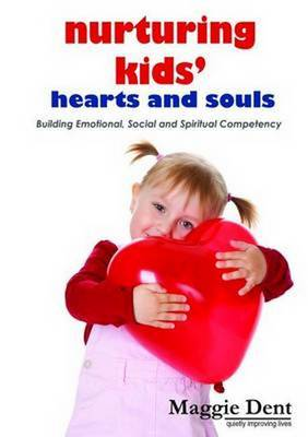 Nurturing Kids Hearts and Souls by Maggie Dent
