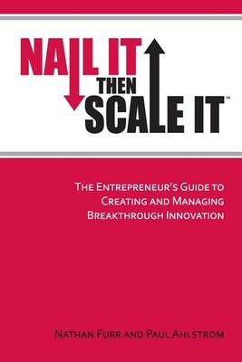 Nail It Then Scale It by Nathan Furr