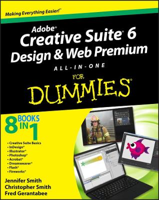 Adobe Creative Suite 6 Design & Web Premium All-inone for Dummies by Jennifer Smith