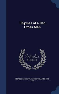 Rhymes of a Red Cross Man by Robert W (Robert William) 187 Service