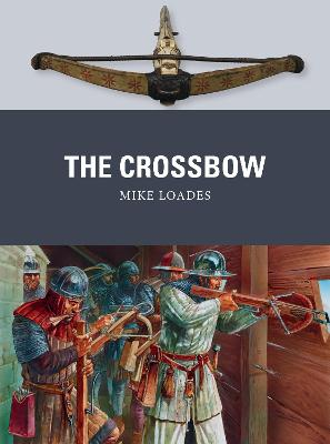 The Crossbow by Mike Loades