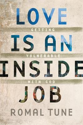 Love Is an Inside Job by Romal Tune