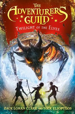 The Adventurers Guild 2: Twilight of the Elves by Nick Eliopulos