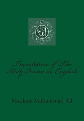 Translation of the Holy Quran in English by Maulana Muhammad Ali