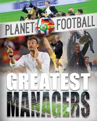 Planet Football: Greatest Managers by Clive Gifford