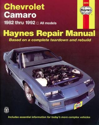 Chevrolet Camaro (1982-92) All Models Automotive Repair Manual by J. H. Haynes