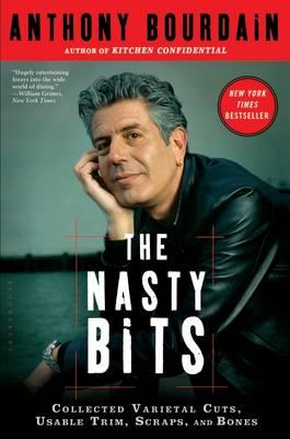 The Nasty Bits by Anthony Bourdain