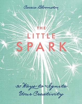 The Little Spark by Carrie Bloomston