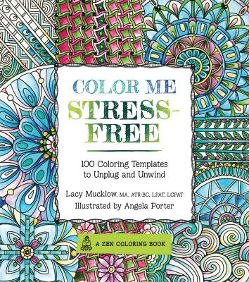 Color Me Stress-Free by Lacy Mucklow