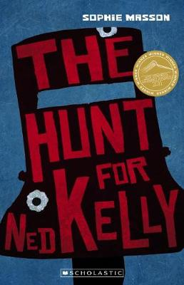 Hunt for Ned Kelly (New Ed) by Sophie Masson