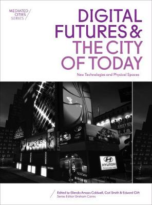 Digital Futures and the City of Today book