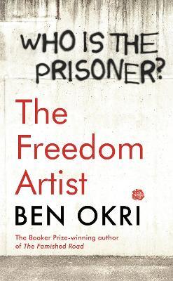 The Freedom Artist by Ben Okri
