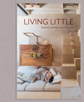 Living Little: Simplicity and style in a small space book