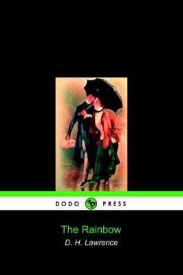 The Rainbow (Dodo Press) by D H Lawrence
