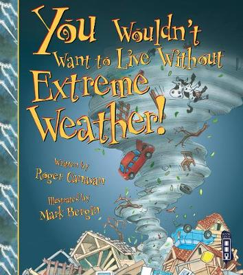 You Wouldn't Want To Live Without Extreme Weather! book