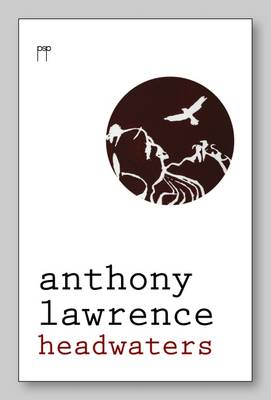 Headwaters by Anthony Lawrence