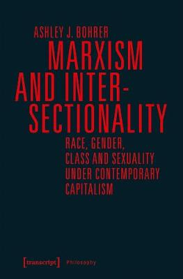 Marxism and Intersectionality - Race, Gender, Class and Sexuality under Contemporary Capitalism book