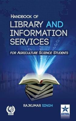 Handbook of Library and Information Services (for Agriculture Science Students) by Rajkumar Singh
