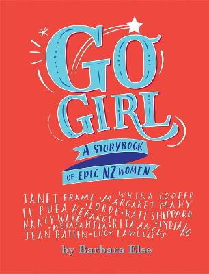 Go Girl: A storybook of epic NZ women book