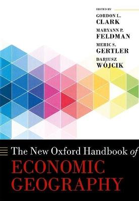 New Oxford Handbook of Economic Geography by Gordon L. Clark