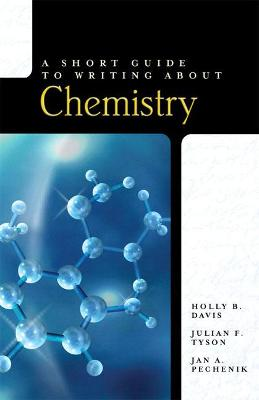 A Short Guide to Writing About Chemistry by Holly Davis