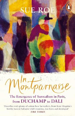 In Montparnasse: The Emergence of Surrealism in Paris, from Duchamp to Dali book