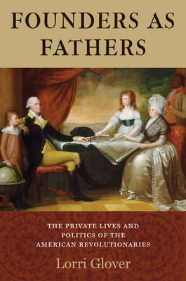 Founders as Fathers by Lorri Glover
